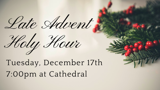 Late Advent Holy Hour
