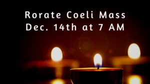 Rorate Coeli Mass Info